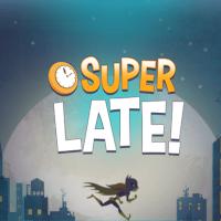 Dc Super Hero Girls Super Late